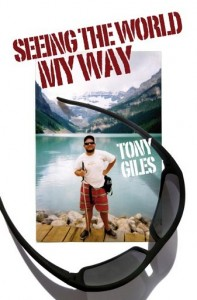 Tony Giles, Seeing the World My Way - SilverWood Books