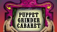 Puppet Grinder Cabaret - Jacksons Lane