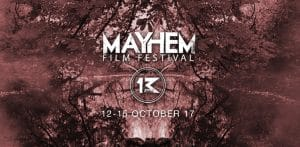 Mayhem Film Festival 2017 - Nottingham