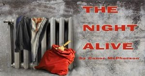 The Night Alive - First Knight Theatre - London