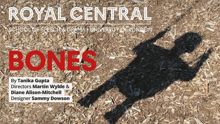 Bones - Royal Central School of Speech & Drama