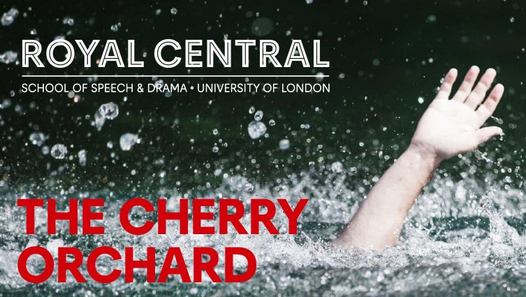 Cherry Orchard - Royal Central School of Speech & Drama