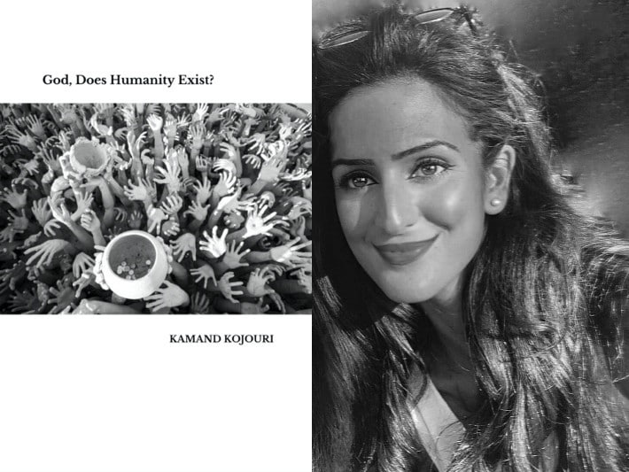 God, Does Humanity Exist by poet Kamand Kojouri