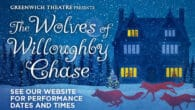 The Wolves of Willoughby Chase, Greenwich Theatre